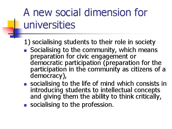 A new social dimension for universities 1) socialising students to their role in society
