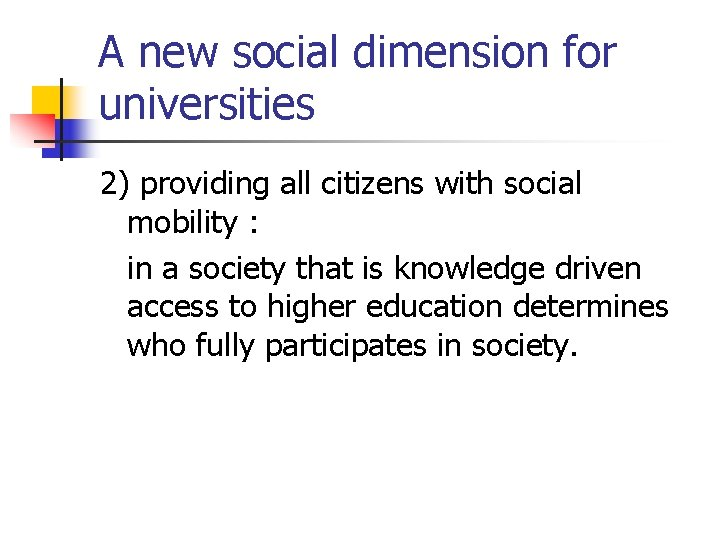 A new social dimension for universities 2) providing all citizens with social mobility :