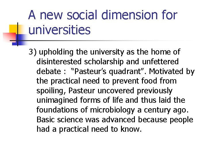 A new social dimension for universities 3) upholding the university as the home of
