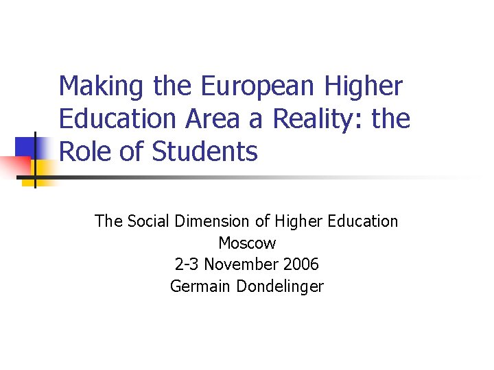 Making the European Higher Education Area a Reality: the Role of Students The Social