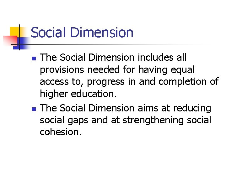 Social Dimension n n The Social Dimension includes all provisions needed for having equal