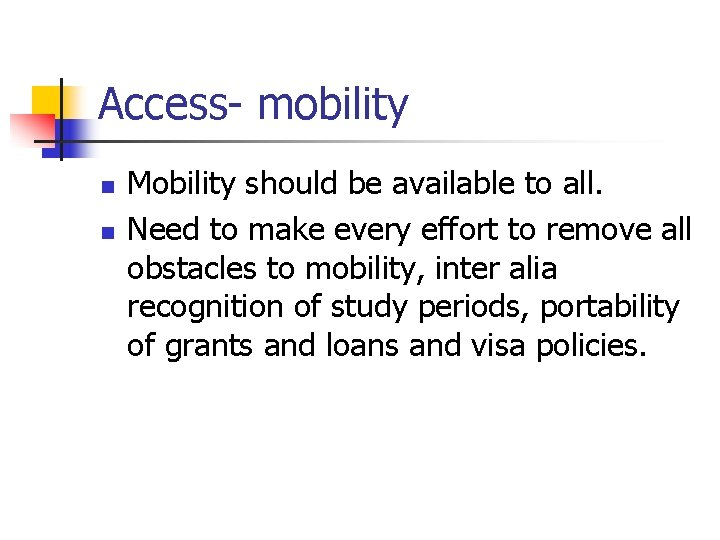 Access- mobility n n Mobility should be available to all. Need to make every