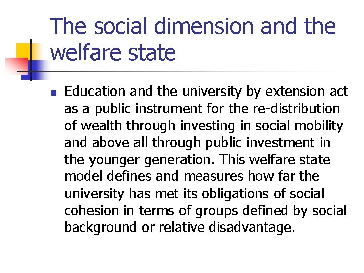 The social dimension and the welfare state n Education and the university by extension