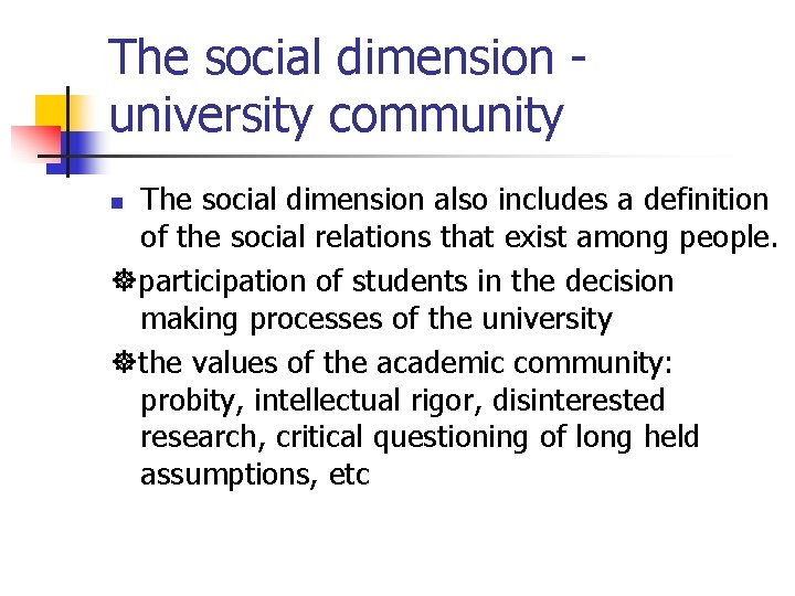 The social dimension university community The social dimension also includes a definition of the