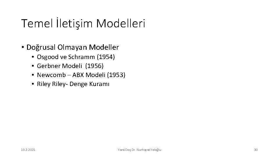 Temel İletişim Modelleri • Doğrusal Olmayan Modeller • • 19. 2. 2021 Osgood ve