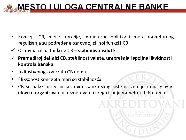 MESTO I ULOGA CENTRALNE BANKE § Koncept CB, njene funkcije, monetarna politika i mere