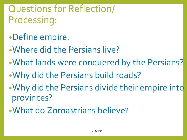 Questions for Reflection/ Processing: • Define empire. • Where did the Persians live? •