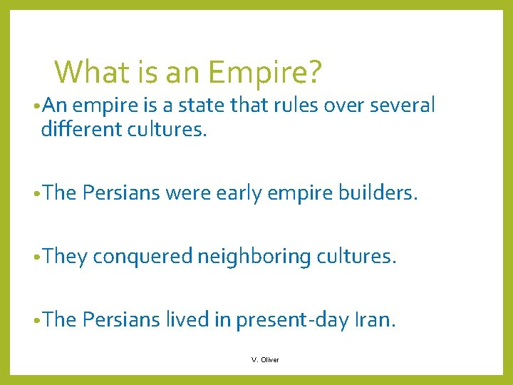 What is an Empire? • An empire is a state that rules over several