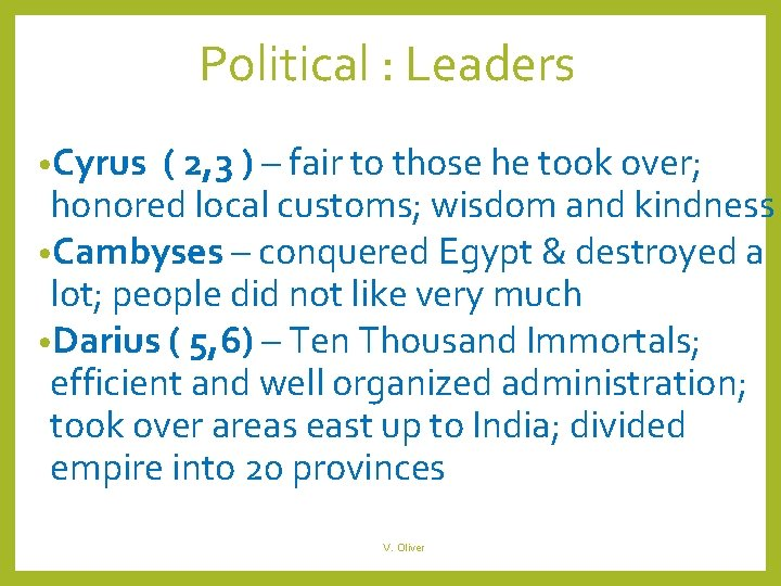 Political : Leaders • Cyrus ( 2, 3 ) – fair to those he