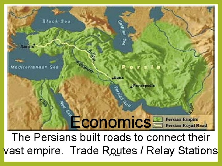 Economics The Persians built roads to connect their vast empire. Trade Routes / Relay