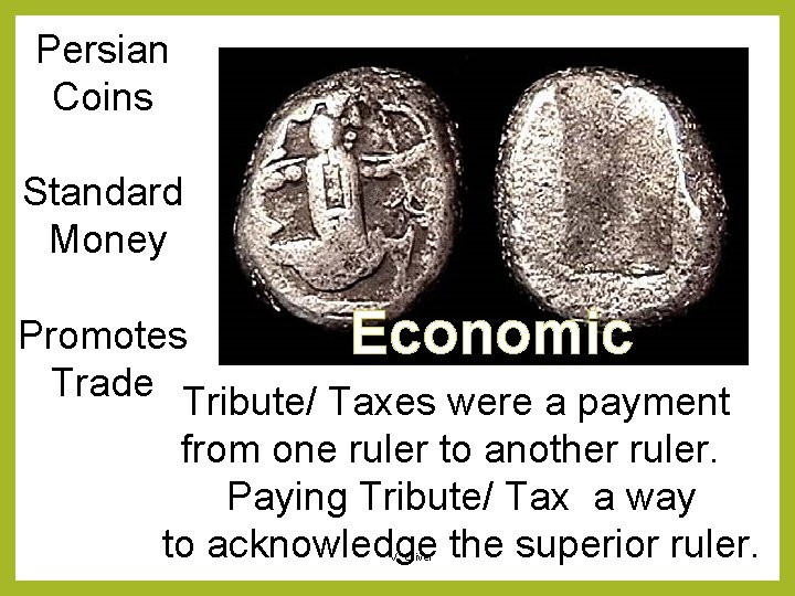 Persian Coins Standard Money Promotes Economic Trade Tribute/ Taxes were a payment from one