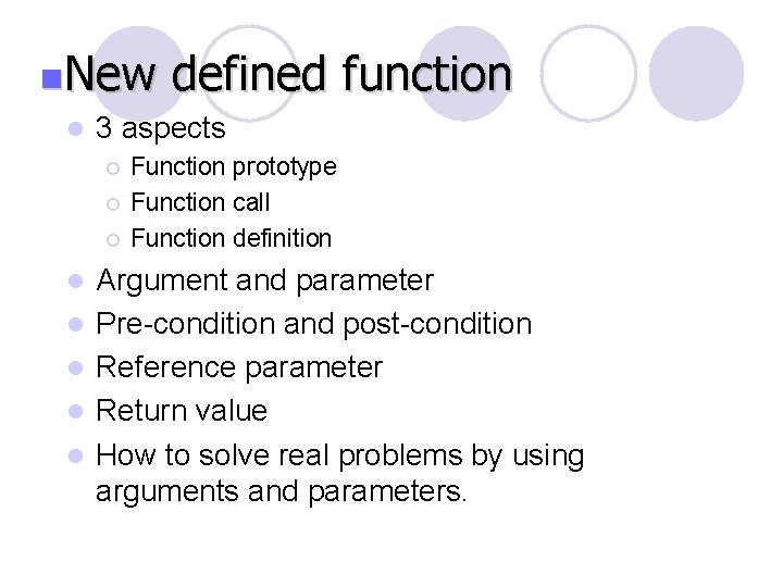 n. New defined l 3 aspects ¡ ¡ ¡ l l l function Function