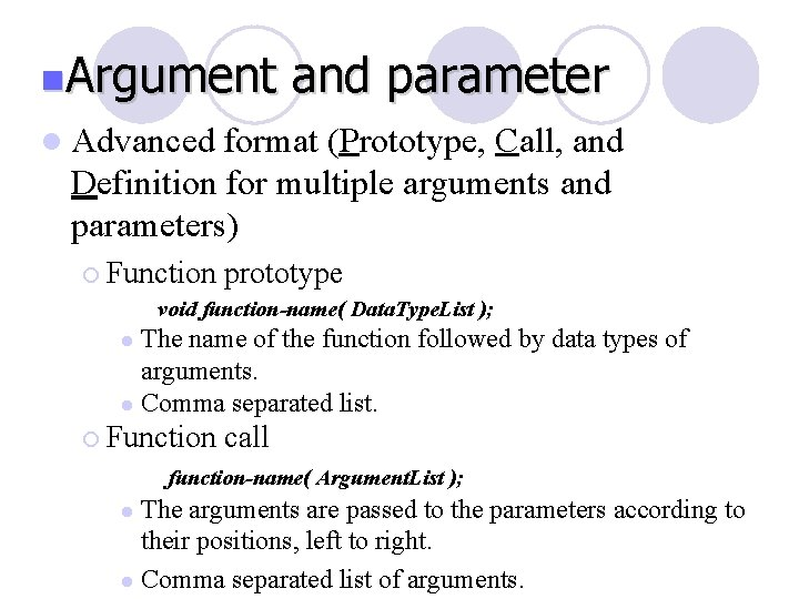 n. Argument and parameter l Advanced format (Prototype, Call, and Definition for multiple arguments
