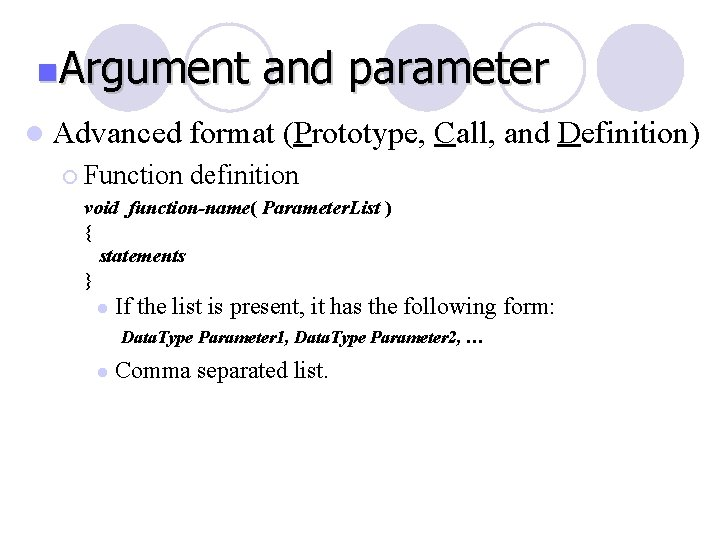 n. Argument l Advanced ¡ Function and parameter format (Prototype, Call, and Definition) definition
