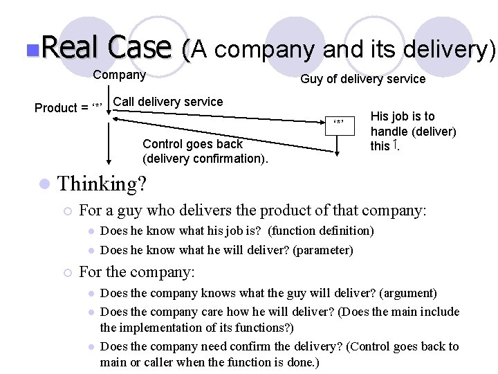 n. Real Case (A company and its delivery) Company Product = '*' Guy of