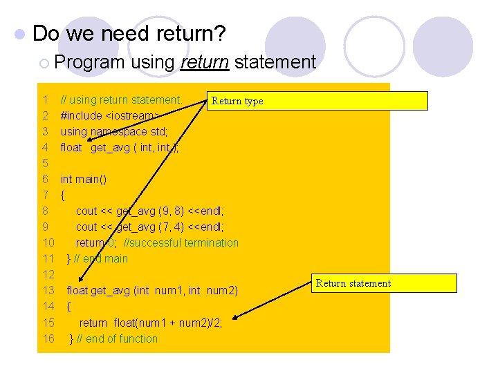 l Do we need return? ¡ Program 1 2 3 4 5 6 7