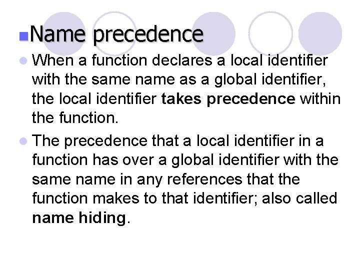 n. Name l When precedence a function declares a local identifier with the same