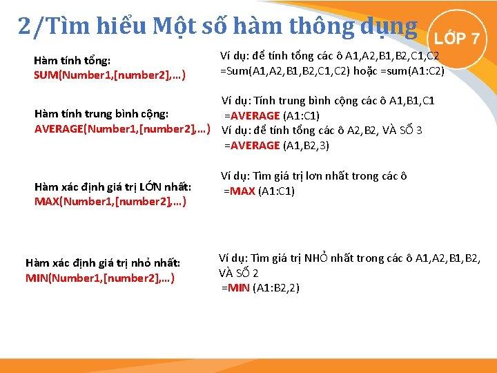 2/Tìm hiểu Một số hàm thông dụng Hàm tính tổng: SUM(Number 1, [number 2],