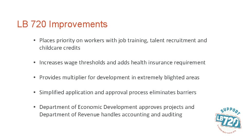 LB 720 Improvements • Places priority on workers with job training, talent recruitment and