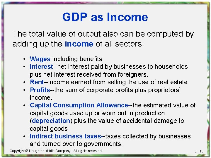 GDP as Income The total value of output also can be computed by adding