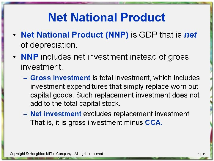 Net National Product • Net National Product (NNP) is GDP that is net of