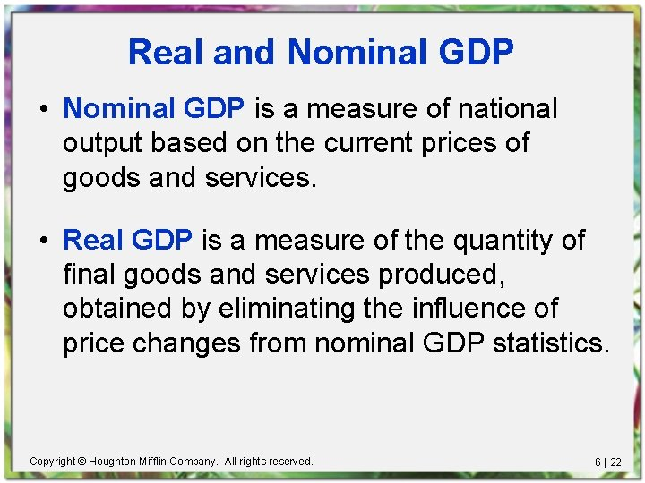 Real and Nominal GDP • Nominal GDP is a measure of national output based