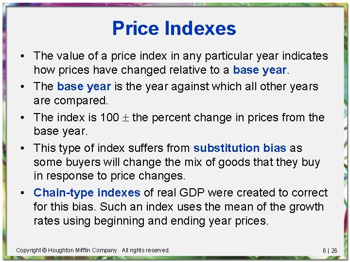Price Indexes • The value of a price index in any particular year indicates
