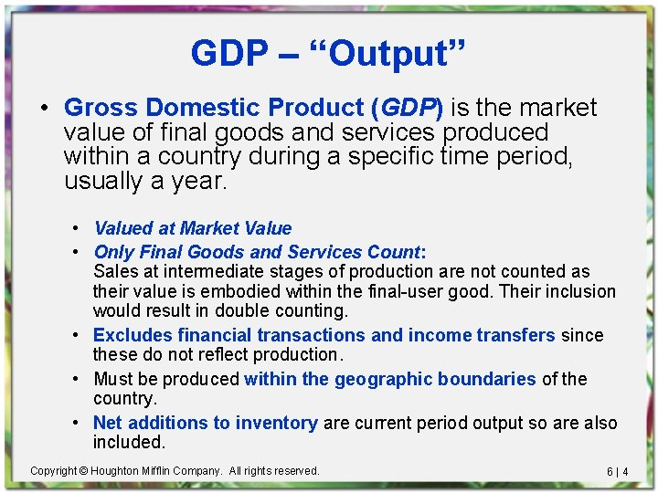 "GDP – ""Output"" • Gross Domestic Product (GDP) is the market value of final"