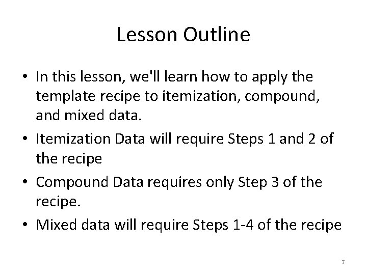 Lesson Outline • In this lesson, we'll learn how to apply the template recipe
