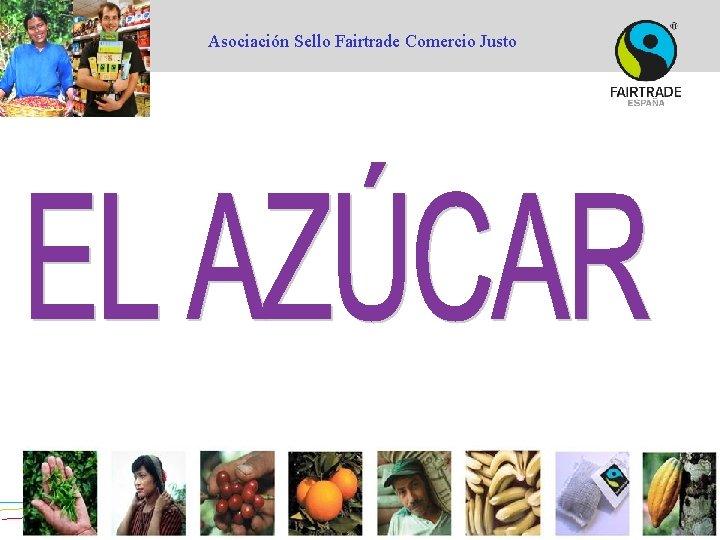 Asociación Sello Fairtrade Comercio Justo