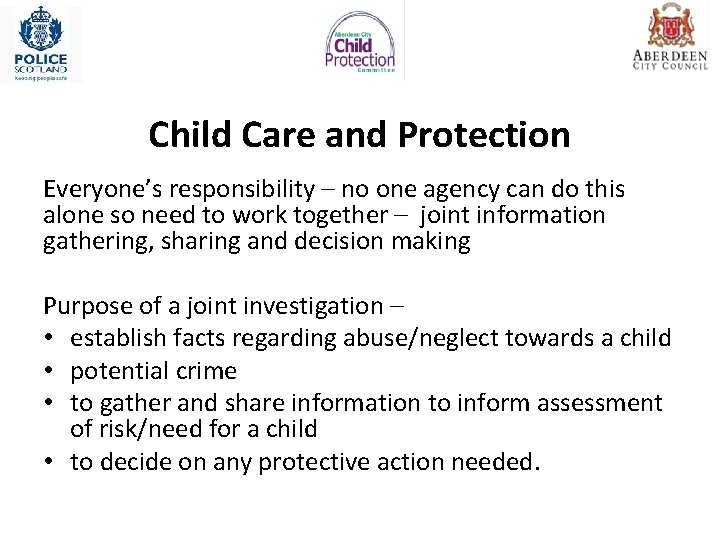 Child Care and Protection Everyone's responsibility – no one agency can do this alone