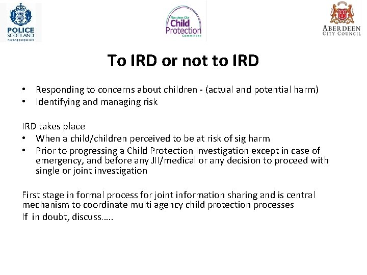 To IRD or not to IRD • Responding to concerns about children - (actual