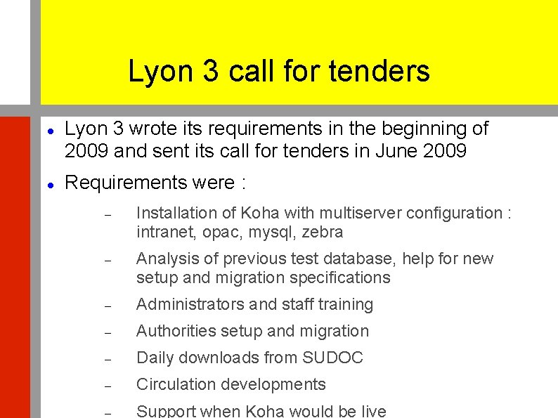 Lyon 3 call for tenders Lyon 3 wrote its requirements in the beginning of