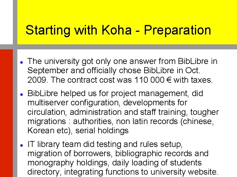 Starting with Koha - Preparation The university got only one answer from Bib. Libre