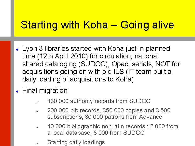 Starting with Koha – Going alive Lyon 3 libraries started with Koha just in