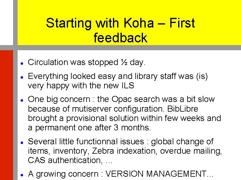 Starting with Koha – First feedback Circulation was stopped ½ day. Everything looked easy