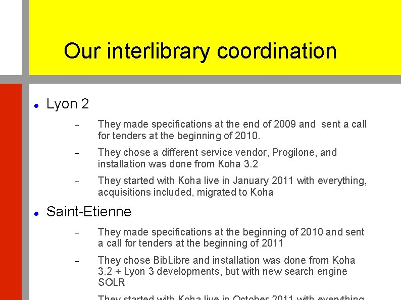 Our interlibrary coordination Lyon 2 They made specifications at the end of 2009 and