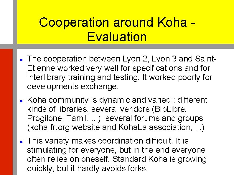 Cooperation around Koha - Evaluation The cooperation between Lyon 2, Lyon 3 and Saint.