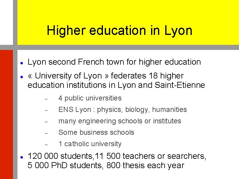 Higher education in Lyon second French town for higher education « University of Lyon
