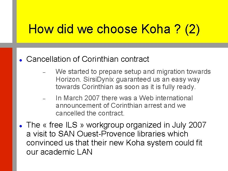 How did we choose Koha ? (2) Cancellation of Corinthian contract We started to