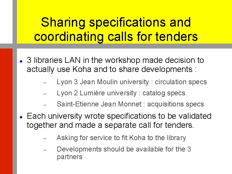Sharing specifications and coordinating calls for tenders 3 libraries LAN in the workshop made