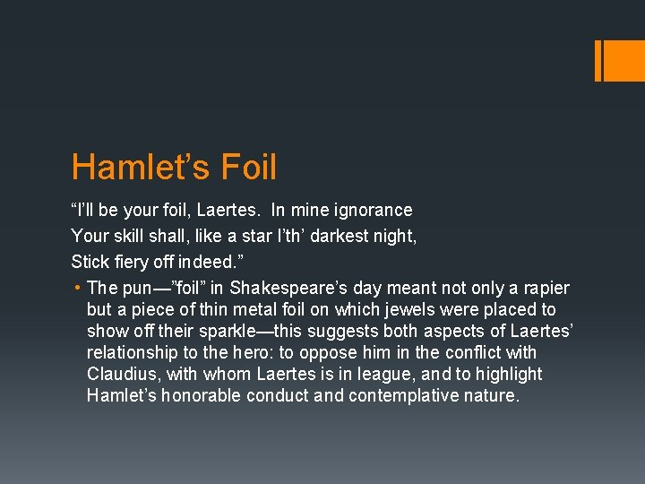 """Hamlet's Foil """"I'll be your foil, Laertes. In mine ignorance Your skill shall, like"""