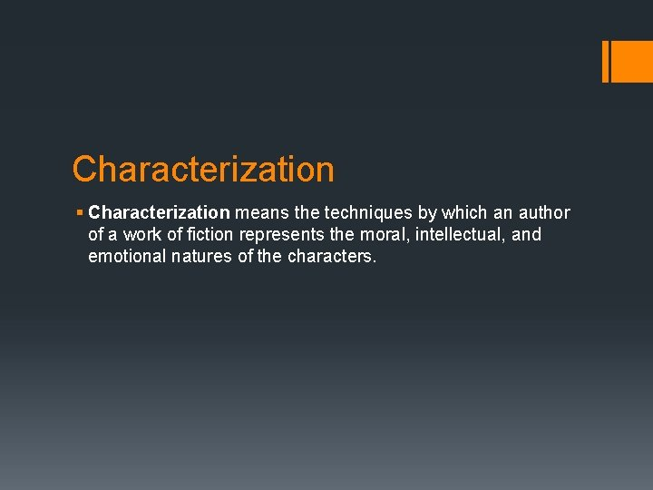 Characterization § Characterization means the techniques by which an author of a work of