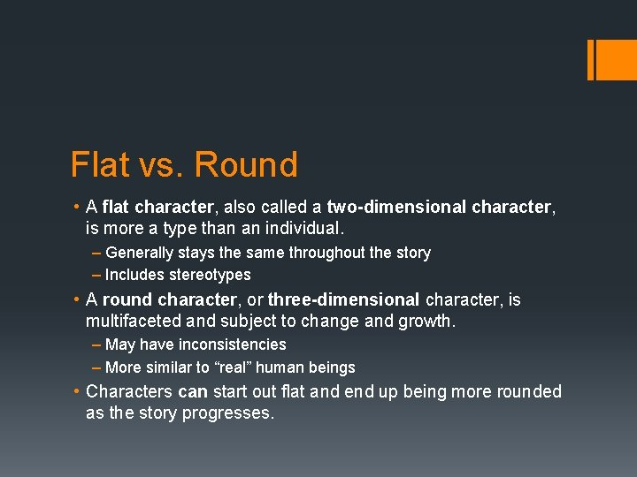Flat vs. Round • A flat character, also called a two-dimensional character, is more