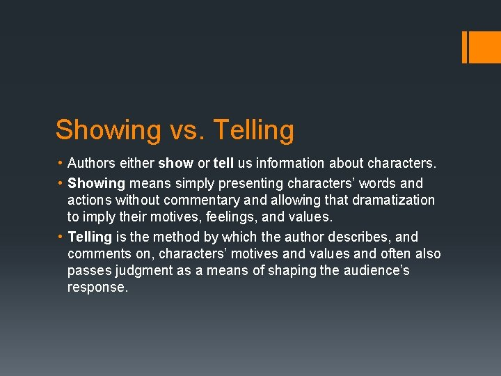 Showing vs. Telling • Authors either show or tell us information about characters. •
