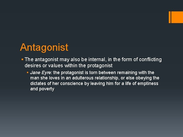 Antagonist § The antagonist may also be internal, in the form of conflicting desires