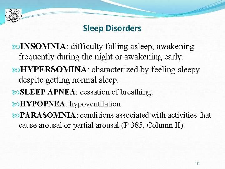Sleep Disorders INSOMNIA: difficulty falling asleep, awakening frequently during the night or awakening early.