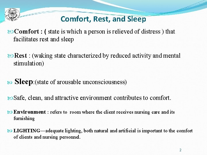Comfort, Rest, and Sleep Comfort : ( state is which a person is relieved
