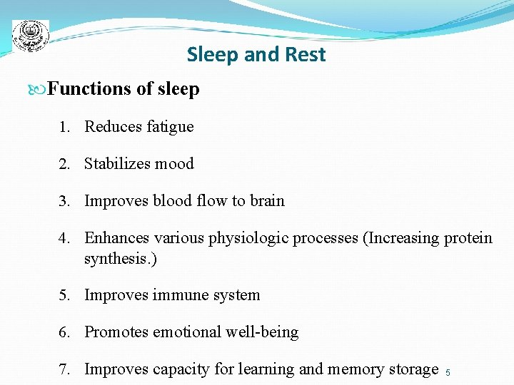 Sleep and Rest Functions of sleep 1. Reduces fatigue 2. Stabilizes mood 3. Improves