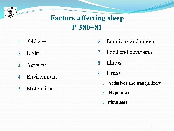 Factors affecting sleep P 380+81 1. Old age 6. Emotions and moods 2. Light